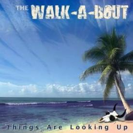 thewalk-a-bout-thingsarelookingup-cover2018