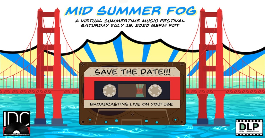 The Mid-Summer Fog – A Virtual Music Festival